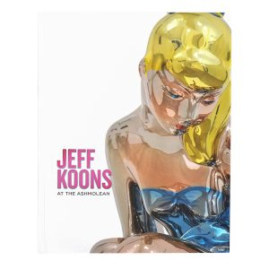 JEFF KOONS AT THE ASHMOLEAN (Signed Book)