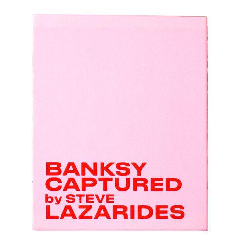 banksy captured by steve lazarides vol 2