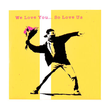 banksy wel love you so love us promo flower thrower