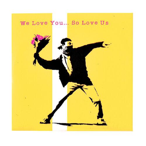 banksy wel love you so love us promo flower thrower