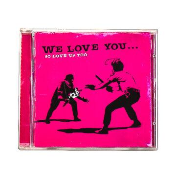 banksy we love you so love us too